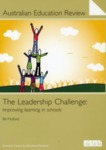 The Leadership Challenge : Improving learning in schools