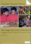 Re-imagining Science Education : Engaging students in science for Australia's future