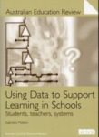 Using Data to Support Learning in Schools : Students, teachers, systems