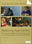 Balancing Approaches : Revisiting the educational psychology research on teaching students with learning difficulties