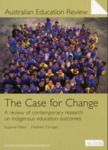 The Case for Change : A review of contemporary research on Indigenous education outcomes