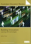 Building Innovation : Learning with technologies by Kathryn Moyle