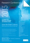 Research Conference 2013 - How the Brain Learns : What lessions are there for teaching?