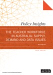 The Teacher workforce in Australia: Supply, demand and data issues