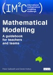 Mathematical Modelling: A guidebook for teachers and teams by Peter Galbraith and Derek Holton